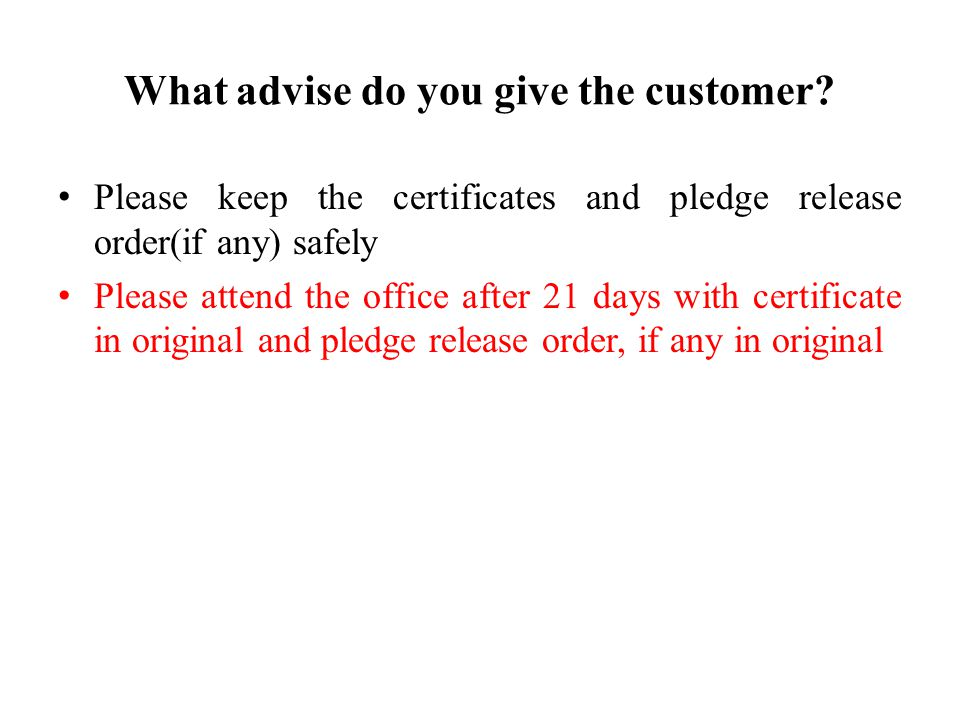 What advise do you give the customer