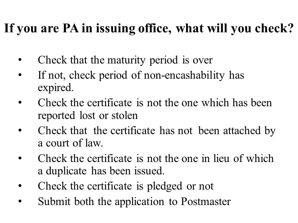 If you are PA in issuing office, what will you check