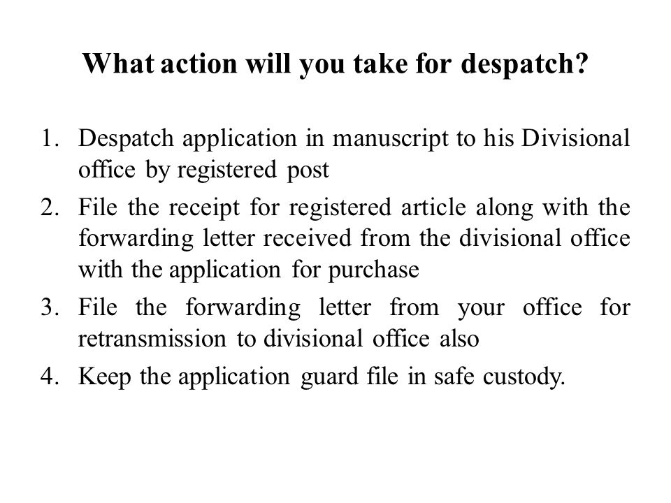 What action will you take for despatch