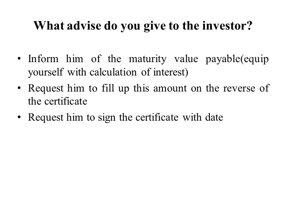 What advise do you give to the investor
