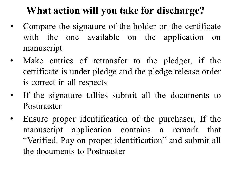 What action will you take for discharge