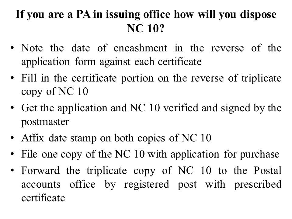 If you are a PA in issuing office how will you dispose NC 10