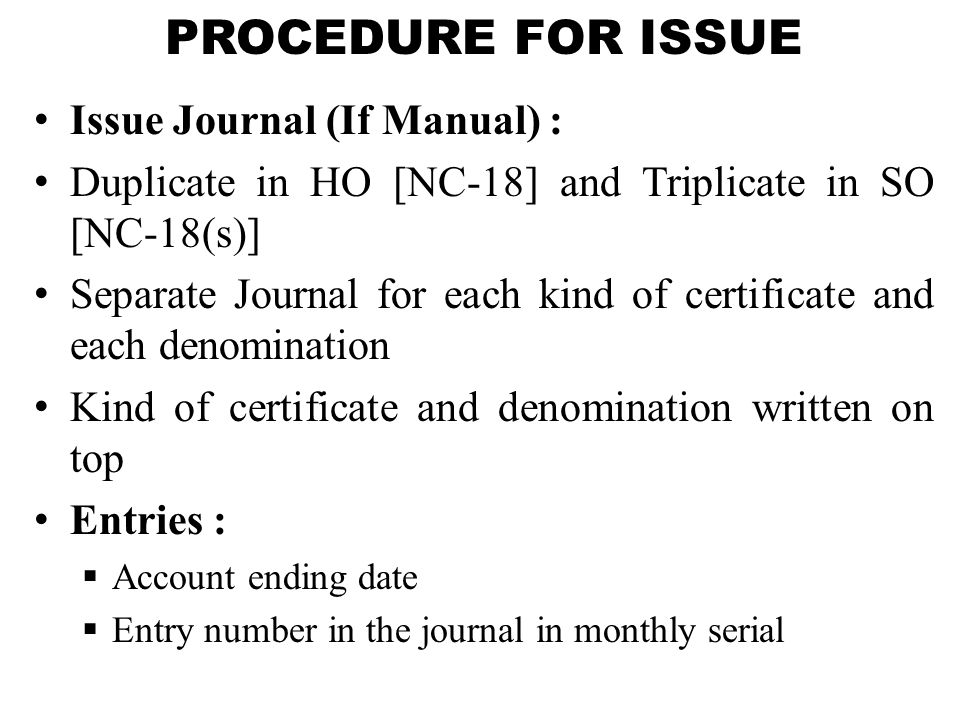 PROCEDURE FOR ISSUE Issue Journal (If Manual) :