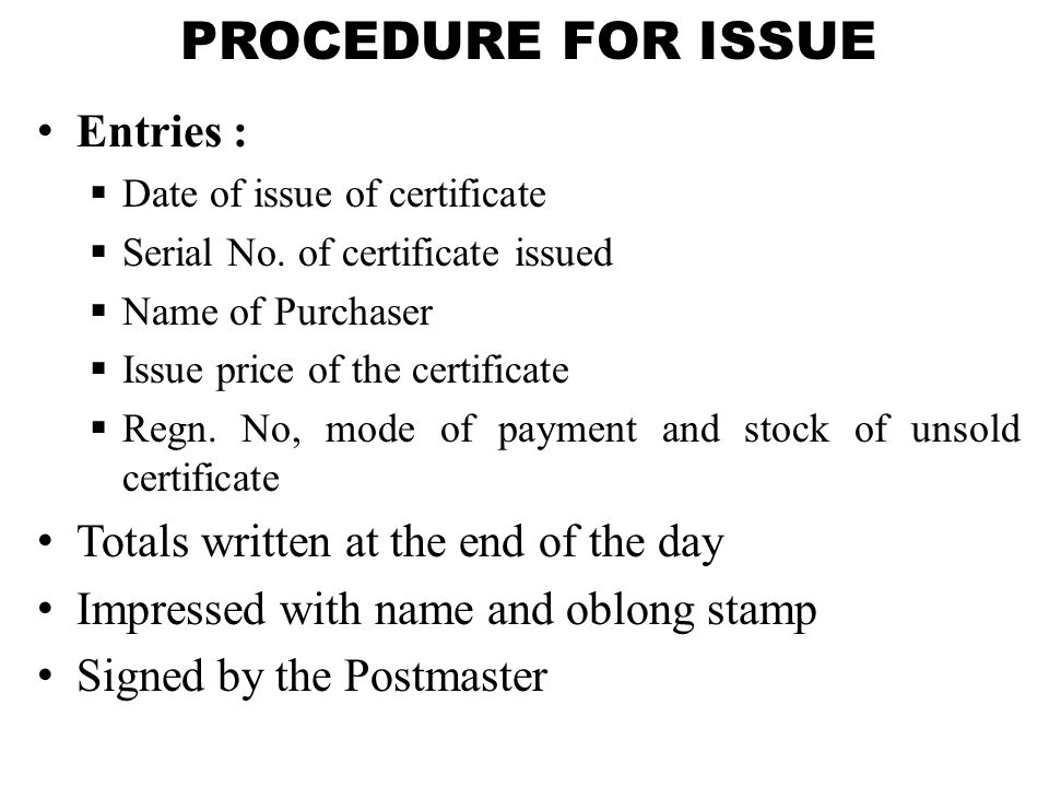 PROCEDURE FOR ISSUE Entries : Totals written at the end of the day