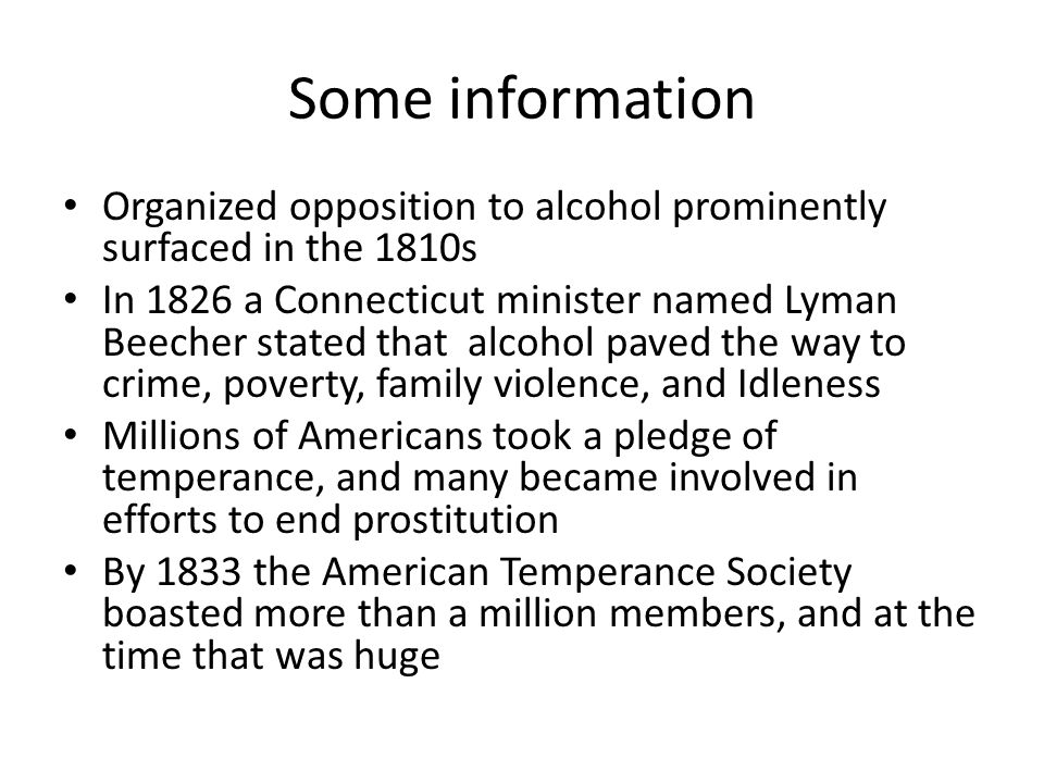 Some information Organized opposition to alcohol prominently surfaced in the 1810s.