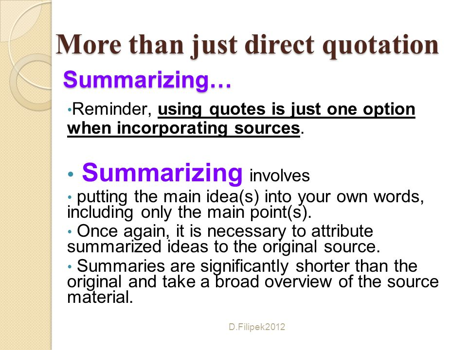 More than just direct quotation Summarizing…