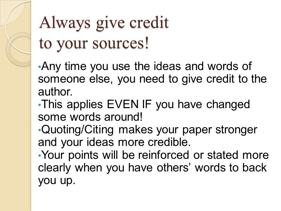 Always give credit to your sources!