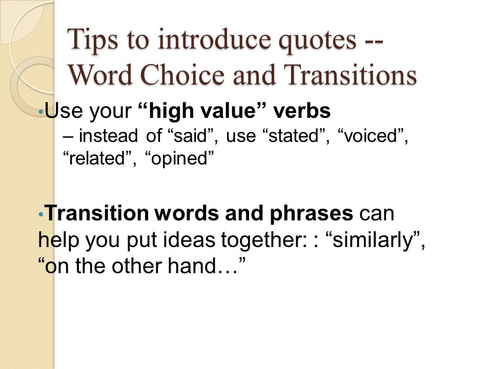 Tips to introduce quotes -- Word Choice and Transitions