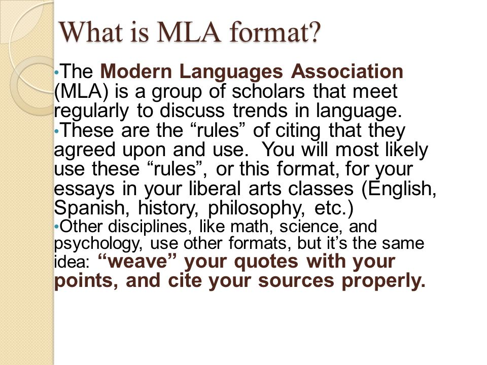 What is MLA format The Modern Languages Association (MLA) is a group of scholars that meet regularly to discuss trends in language.
