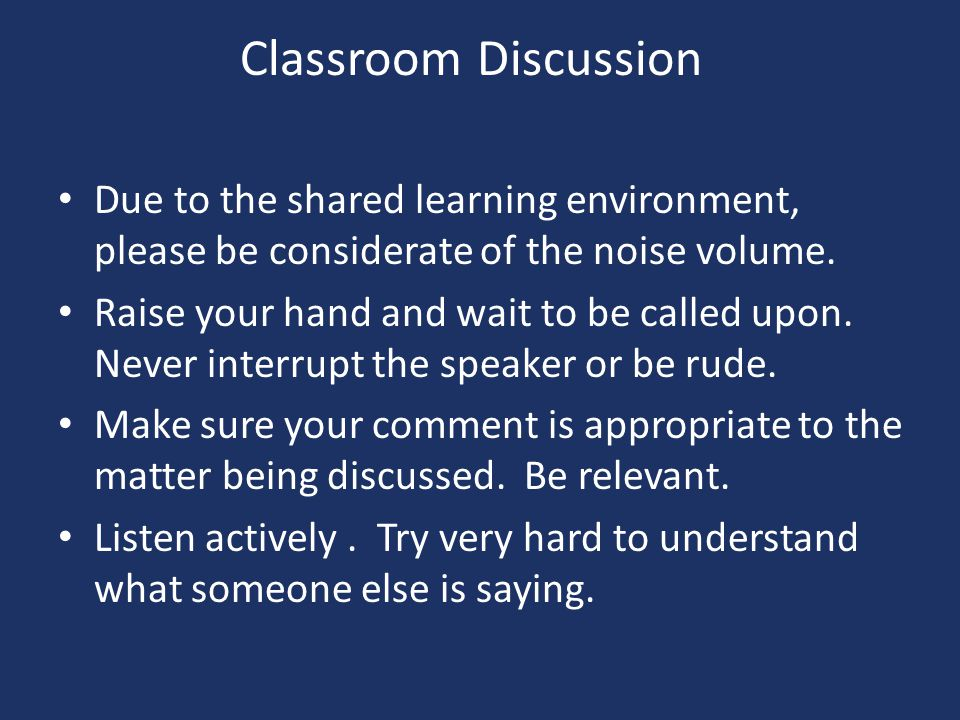 Classroom Discussion Due to the shared learning environment, please be considerate of the noise volume.