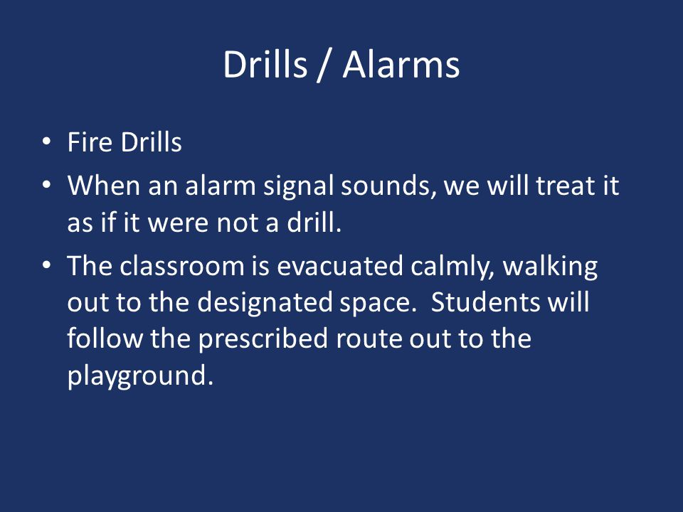Drills / Alarms Fire Drills