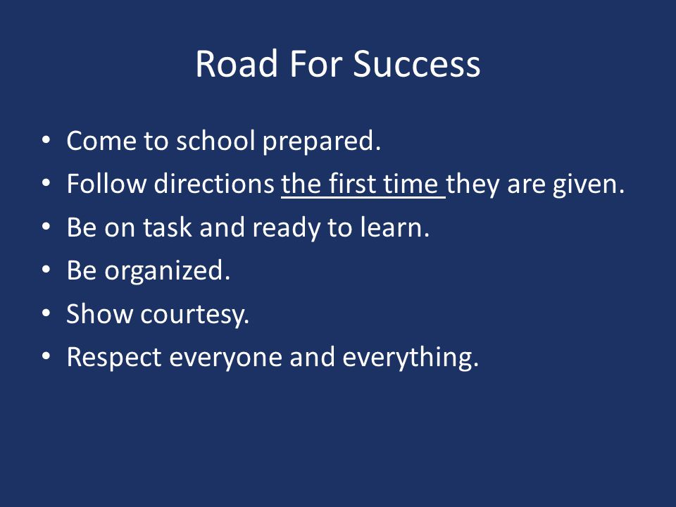 Road For Success Come to school prepared.