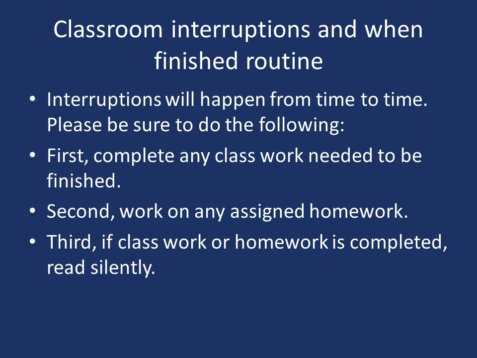 Classroom interruptions and when finished routine