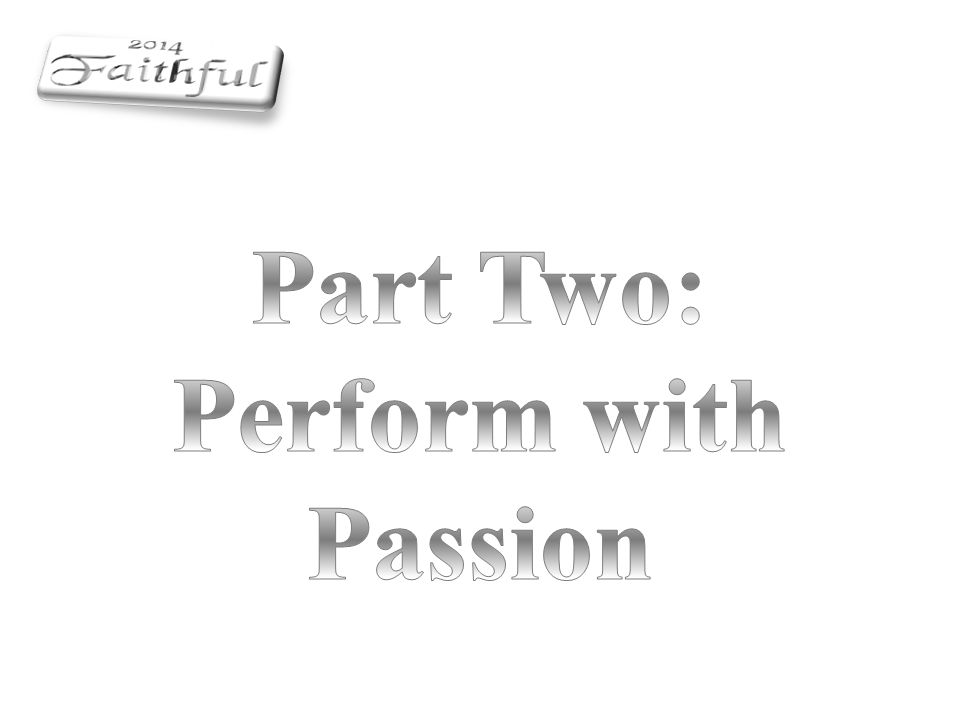 Part Two: Perform with Passion