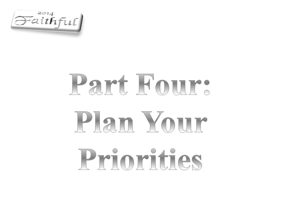 Part Four: Plan Your Priorities