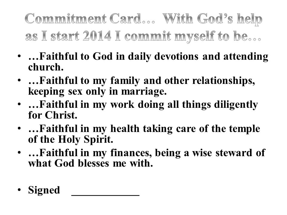 Commitment Card… With God's help as I start 2014 I commit myself to be…