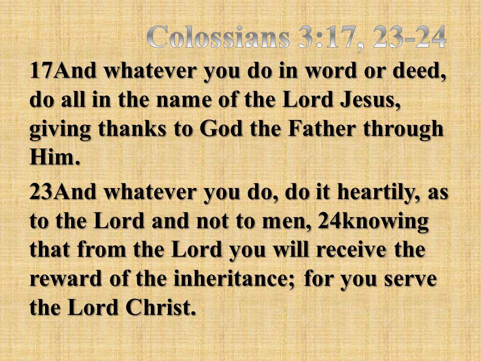Colossians 3:17, 23-24