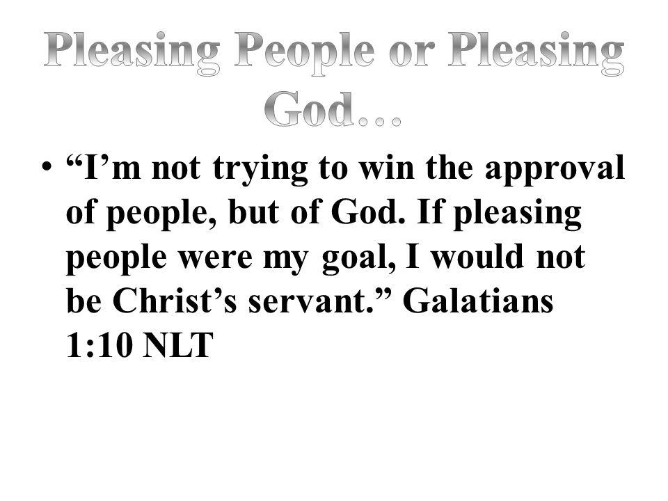 Pleasing People or Pleasing God…