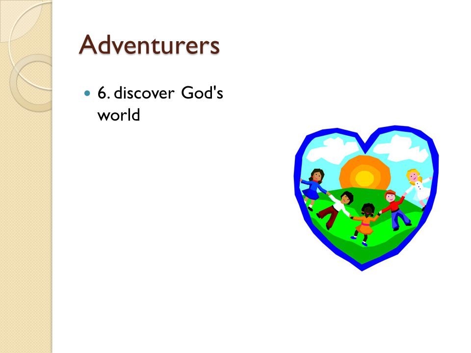 Adventurers 6. discover God s world