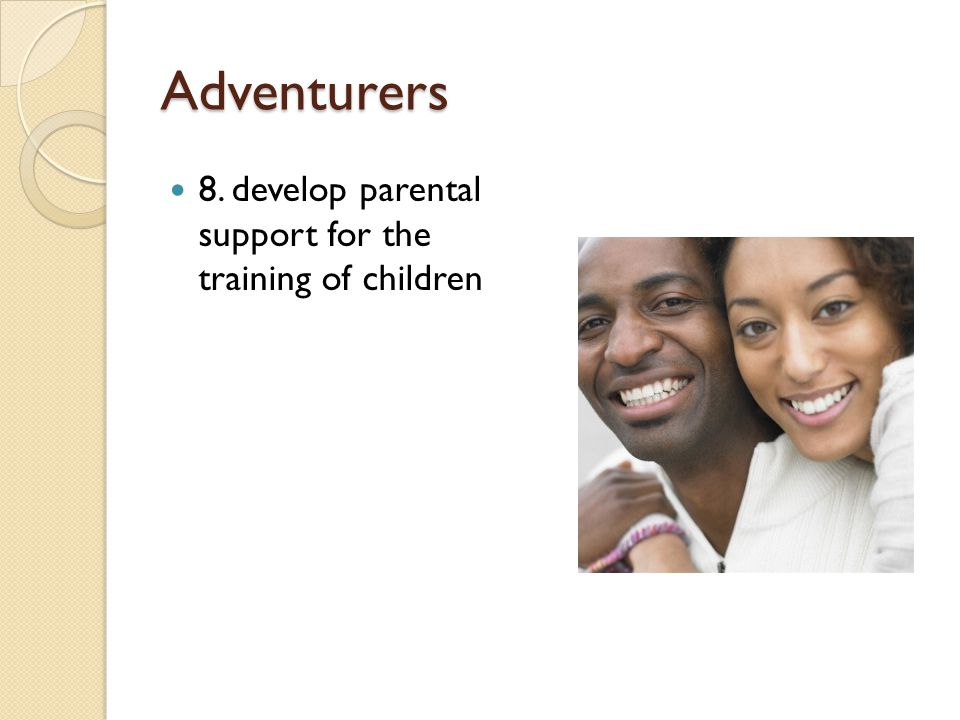 Adventurers 8. develop parental support for the training of children