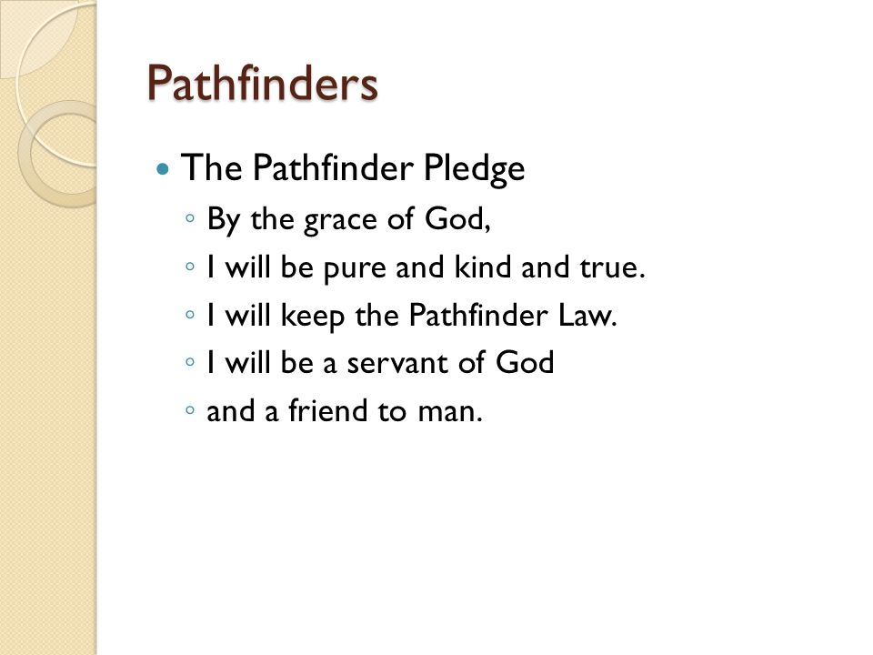 Pathfinders The Pathfinder Pledge By the grace of God,