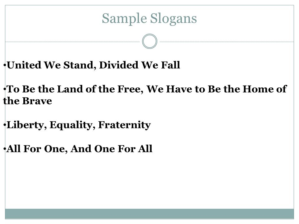 Sample Slogans United We Stand, Divided We Fall