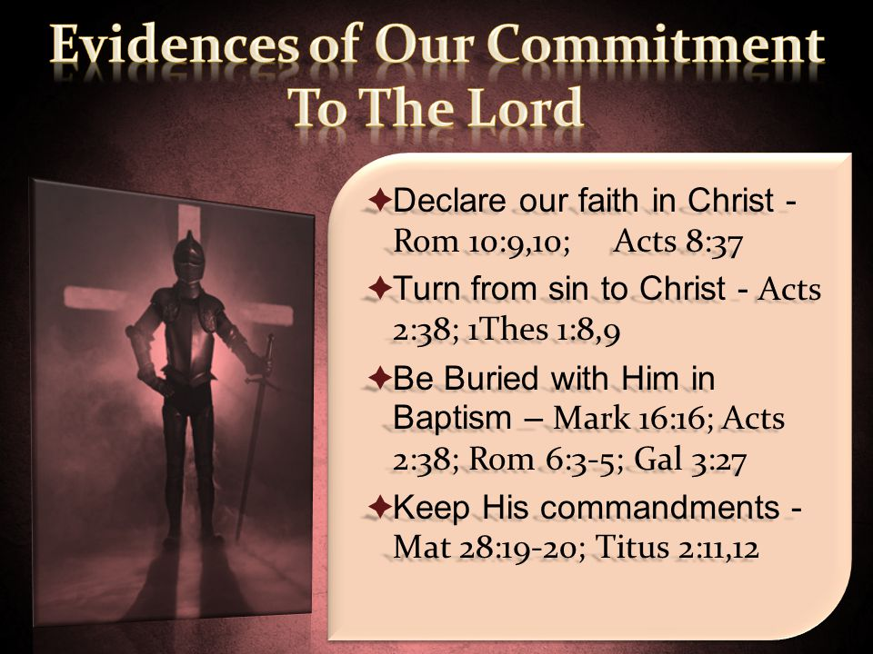 Evidences of Our Commitment To The Lord