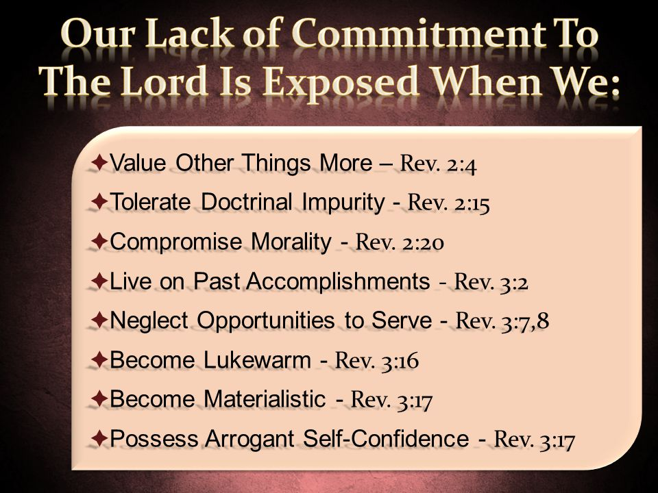 Our Lack of Commitment To The Lord Is Exposed When We: