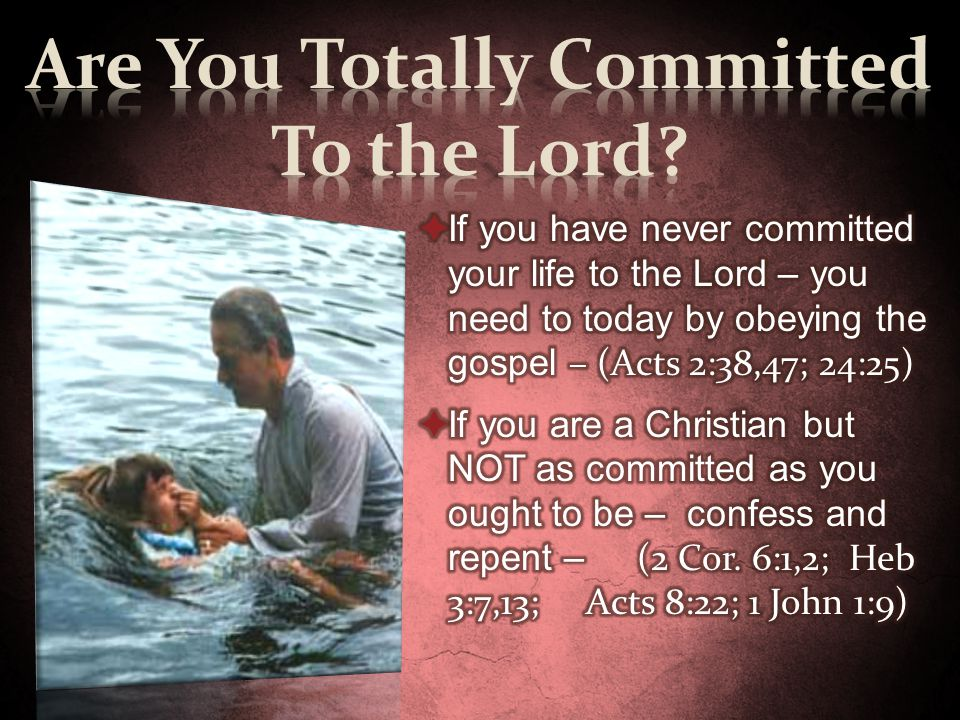 Are You Totally Committed To the Lord