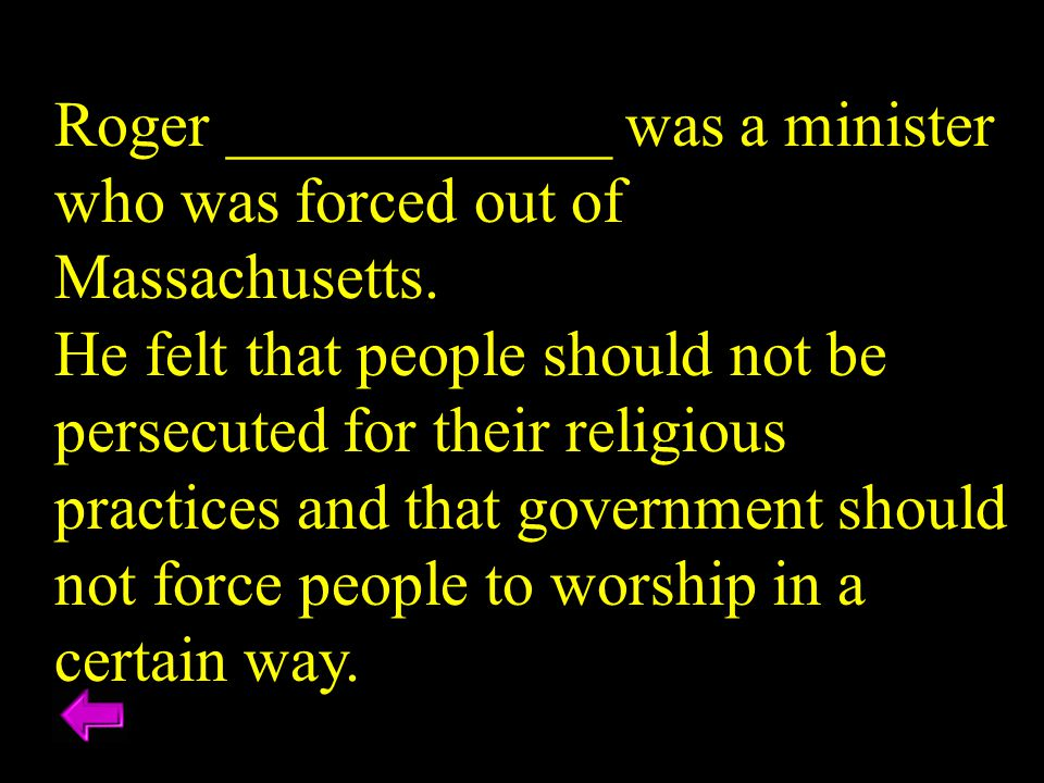 Roger ____________ was a minister