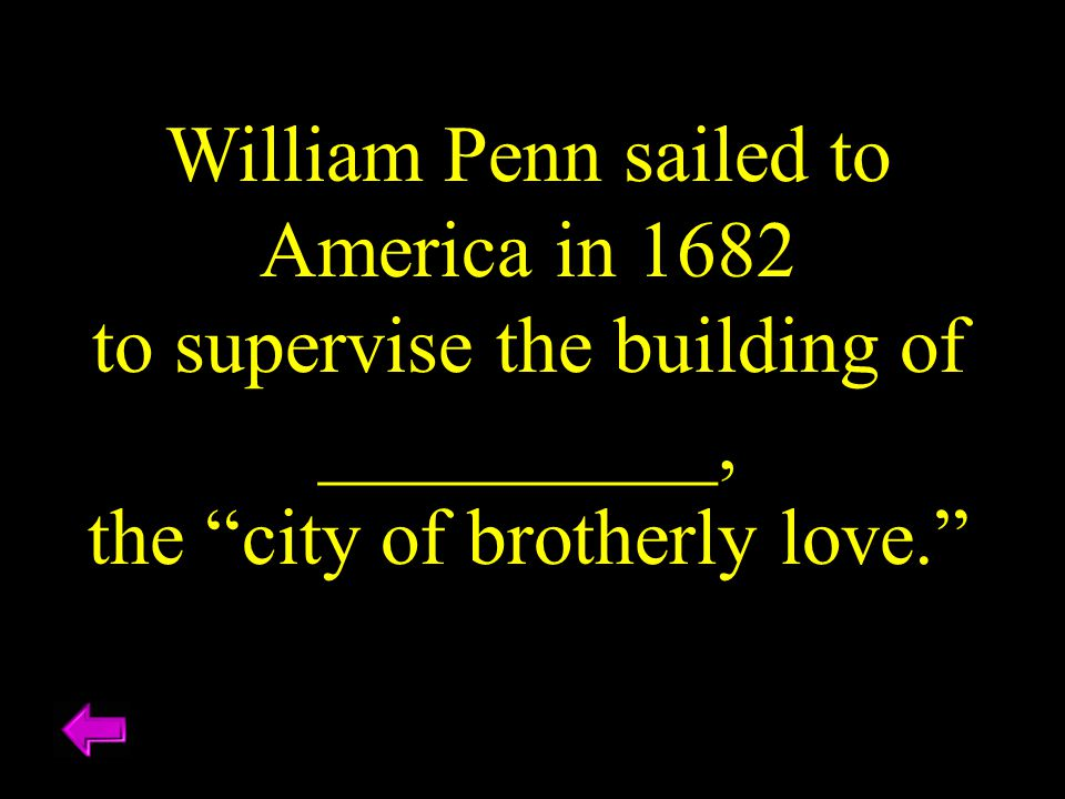 William Penn sailed to America in 1682