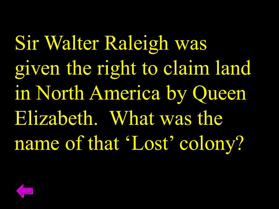 Sir Walter Raleigh was given the right to claim land in North America by Queen Elizabeth. What was the name of that 'Lost' colony