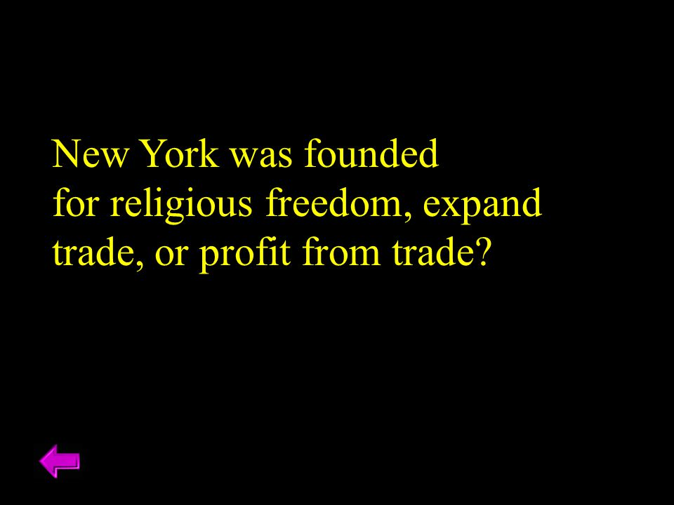 New York was founded for religious freedom, expand trade, or profit from trade