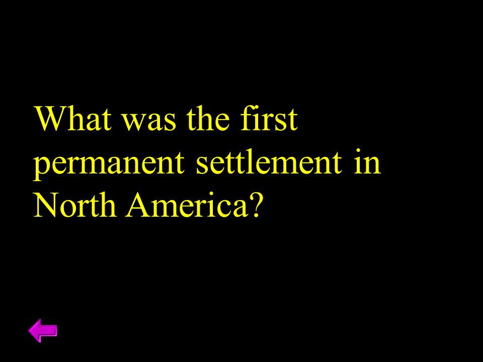 What was the first permanent settlement in North America