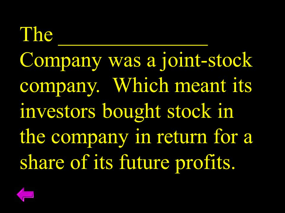 The ______________ Company was a joint-stock company