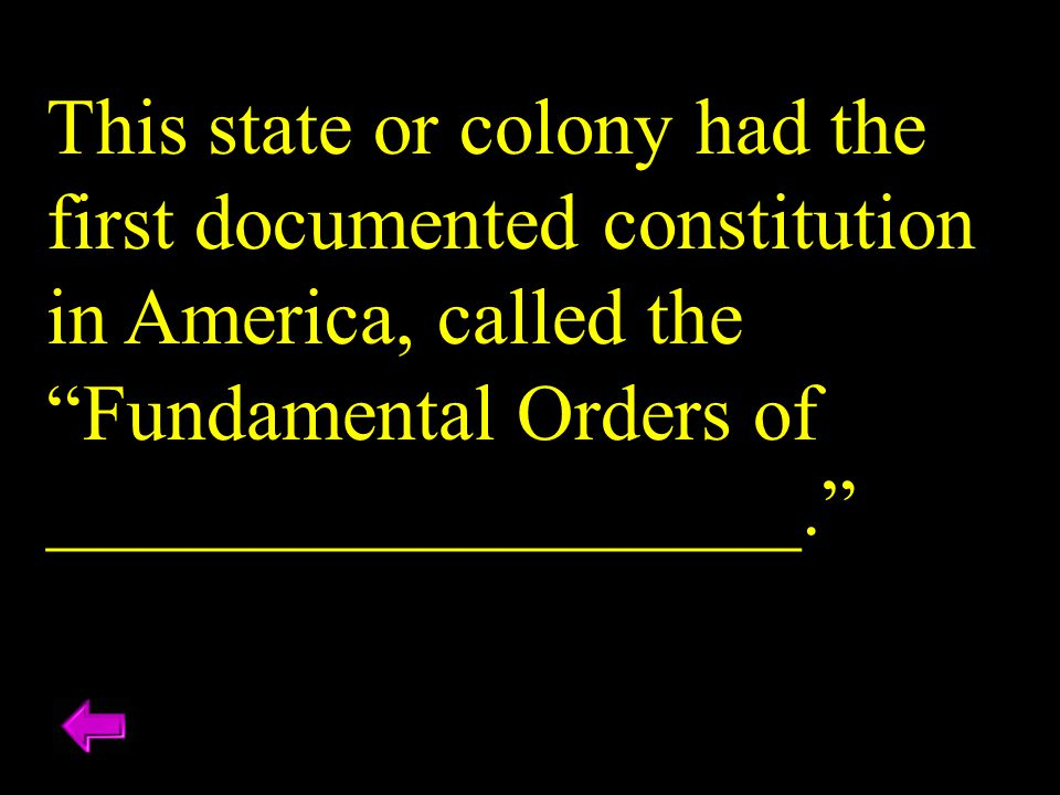 This state or colony had the first documented constitution in America, called the Fundamental Orders of ___________________.