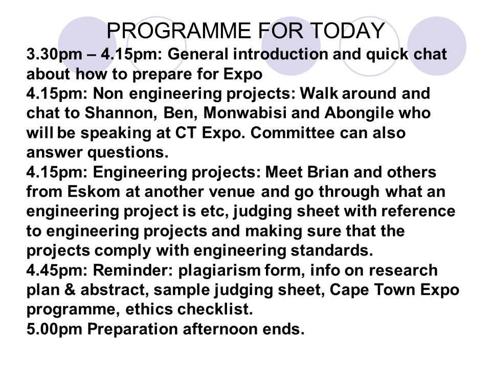 PROGRAMME FOR TODAY 3.30pm – 4.15pm: General introduction and quick chat about how to prepare for Expo.