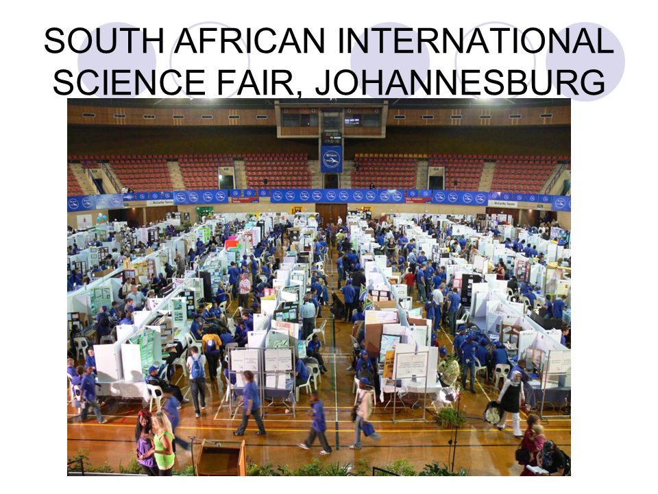 SOUTH AFRICAN INTERNATIONAL SCIENCE FAIR, JOHANNESBURG