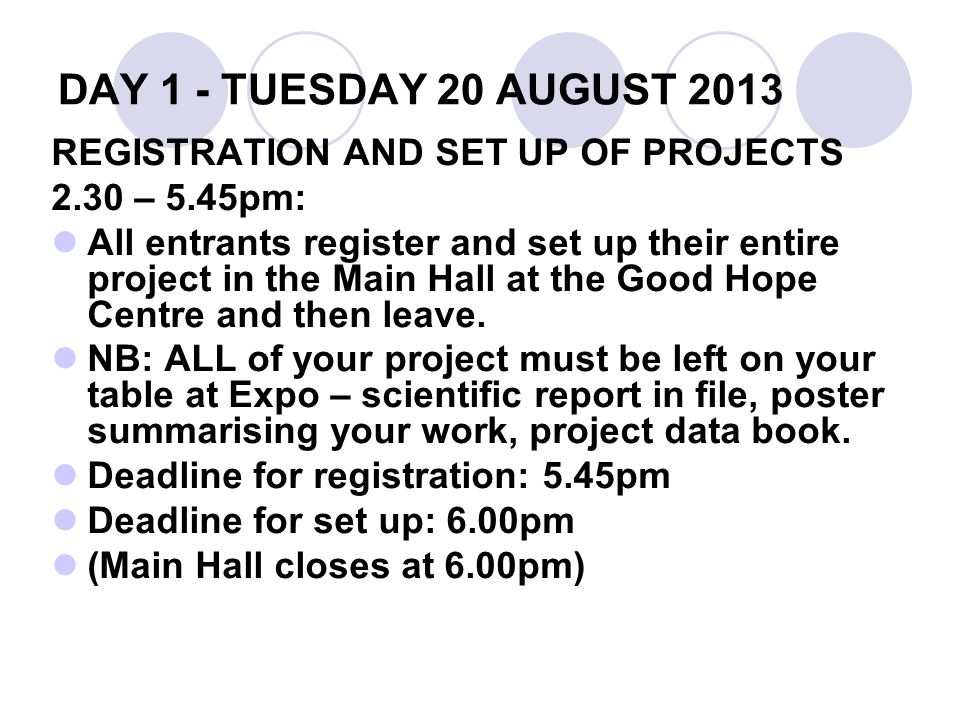 DAY 1 - TUESDAY 20 AUGUST 2013 REGISTRATION AND SET UP OF PROJECTS