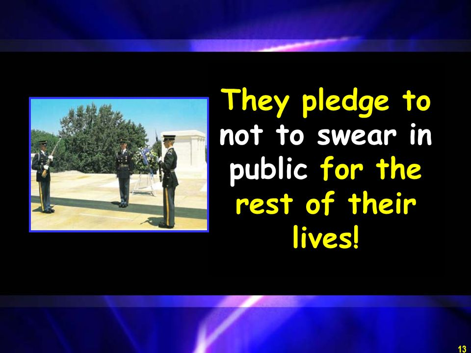 They pledge to not to swear in public for the rest of their lives!