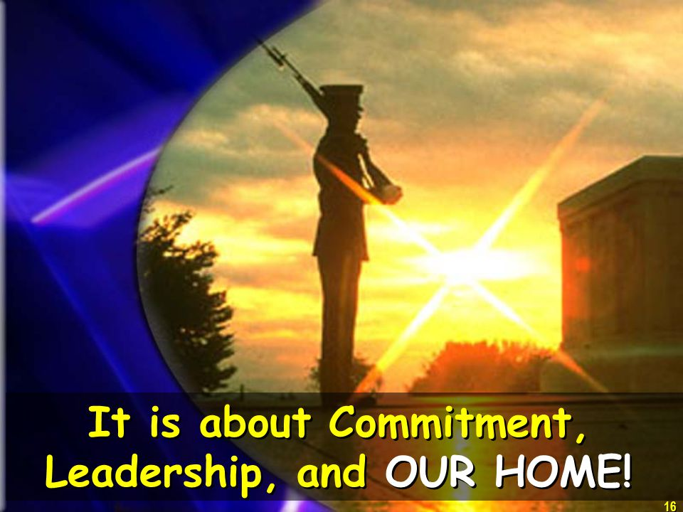 It is about Commitment, Leadership, and OUR HOME!