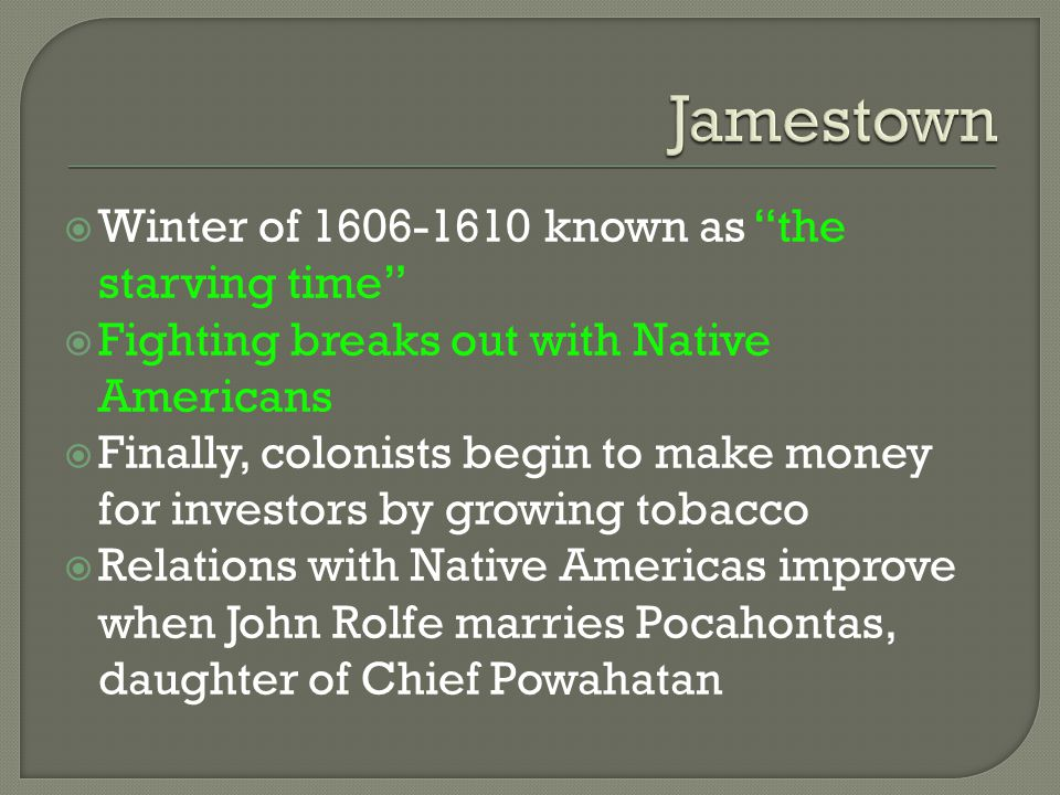 Jamestown Winter of 1606-1610 known as the starving time
