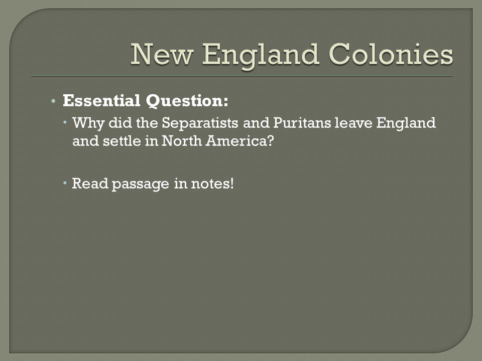 New England Colonies Essential Question: