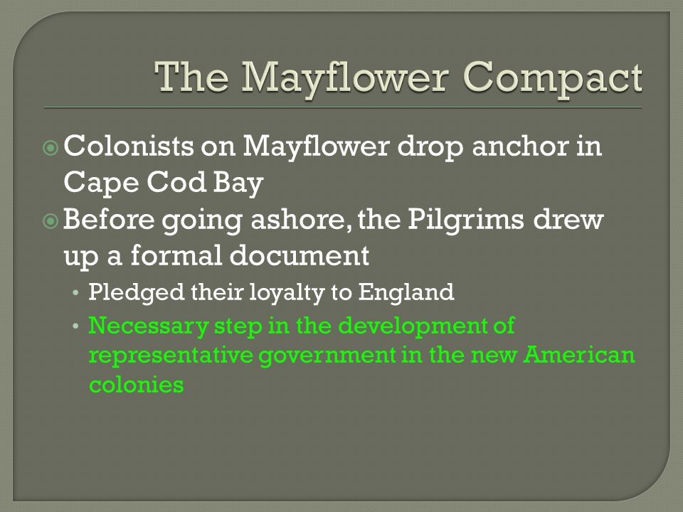 The Mayflower Compact Colonists on Mayflower drop anchor in Cape Cod Bay. Before going ashore, the Pilgrims drew up a formal document.