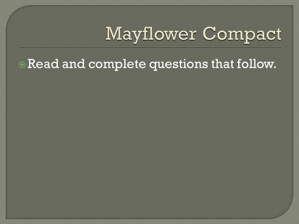 Mayflower Compact Read and complete questions that follow.