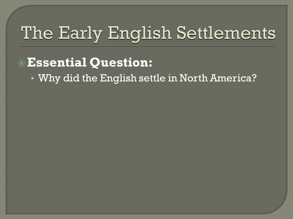 The Early English Settlements