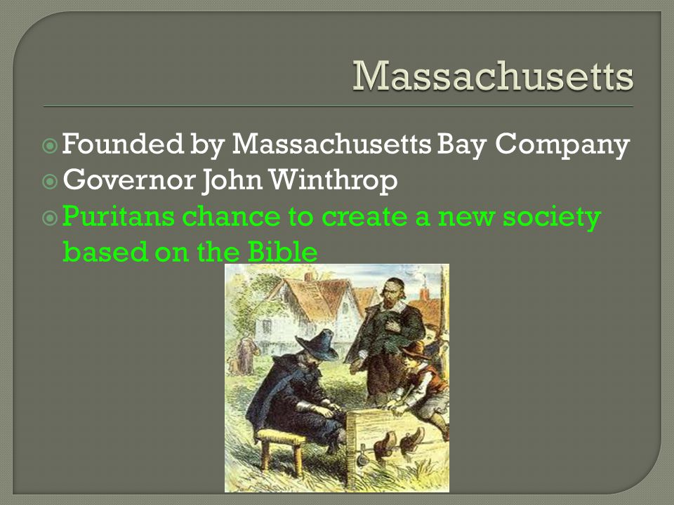 Massachusetts Founded by Massachusetts Bay Company