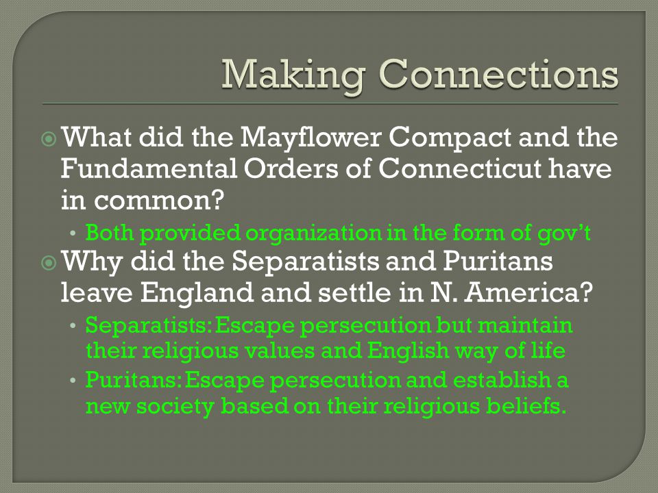 Making Connections What did the Mayflower Compact and the Fundamental Orders of Connecticut have in common