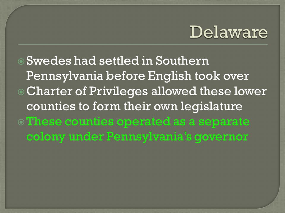Delaware Swedes had settled in Southern Pennsylvania before English took over.