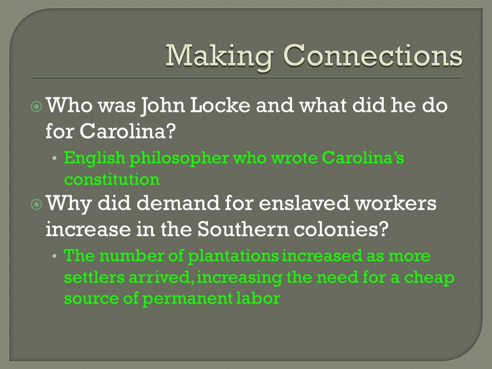 Making Connections Who was John Locke and what did he do for Carolina